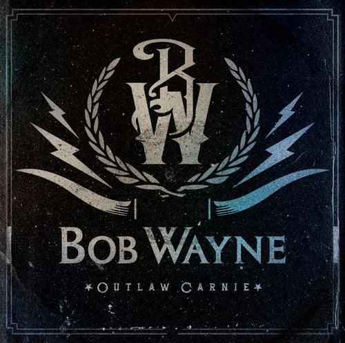 Outlaw Carnie by Bob Wayne