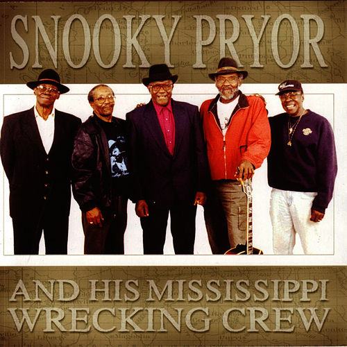 And His Mississippi Wrecking Crew by Snooky Pryor