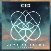 Love Is Blind (feat. Glenna) von Cid