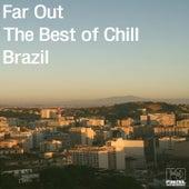 Far Out: The Best of Chill Brazil de Various Artists