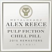 Pulp Fiction / Chill Pill (2015 Remasters) von Alex Reece