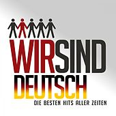Wir sind Deutsch von Various Artists