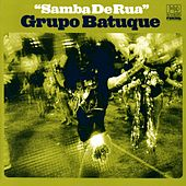 Samba de Rua by Grupo Batuque
