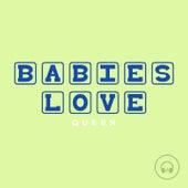 Babies Love Queen de Judson Mancebo