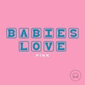 Babies Love Pink de Judson Mancebo
