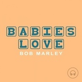 Babies Love Bob Marley de Judson Mancebo