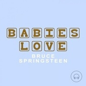 Babies Love Bruce Springsteen by Judson Mancebo