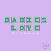 Babies Love Rihanna de Judson Mancebo
