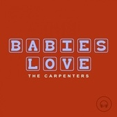 Babies Love The Carpenters by Judson Mancebo