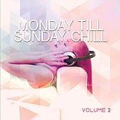 Monday Till Sunday Chill, Vol. 2 (7 Days - 30 Sounds) by Various Artists