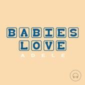 Babies Love Adele de Judson Mancebo