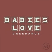 Babies Love Creedence by Judson Mancebo