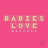 Babies Love Madonna by Judson Mancebo