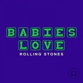 Babies Love Rolling Stones by Judson Mancebo