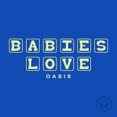 Babies Love Oasis de Judson Mancebo