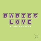 Babies Love Elvis Presley de Judson Mancebo