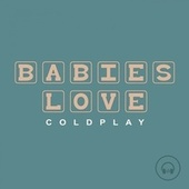 Babies Love Coldplay by Judson Mancebo