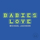 Babies Love Michael Jackson by Judson Mancebo