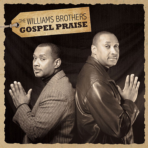Gospel Praise by The Williams Brothers