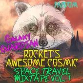 Galaxy Guardian Rocket's: Awesome Cosmic Space Travel Mixtape Vol. 1 de Fandom