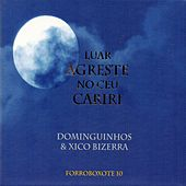 Forroboxote 10: Luar Agreste No Céu Cariri - EP von Various Artists