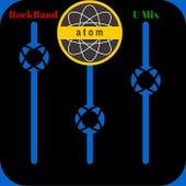 Rock Band U Mix by Atom