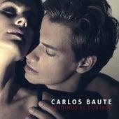 Perdimos el control de Carlos Baute