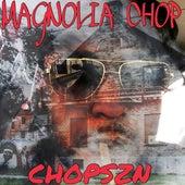 Chop Szn von Magnolia Chop
