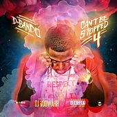 Can't Be Stopped 4 Hosted by DJ Voowahh de D-Bando