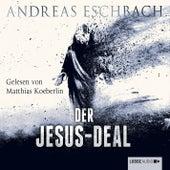 Der Jesus-Deal (Ungekürzt) von Andreas Eschbach