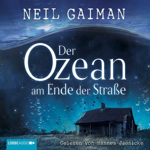 Der Ozean am Ende der Straße (Ungekürzt) von Neil Gaiman