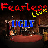 Fearless Live: Ugly (Live) von Various Artists