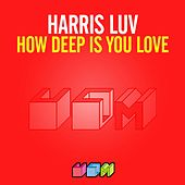 How Deep Is Your Love von Harris Luv