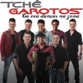 Eu Vou Dançar Na Zona - Single de Tchê Garotos