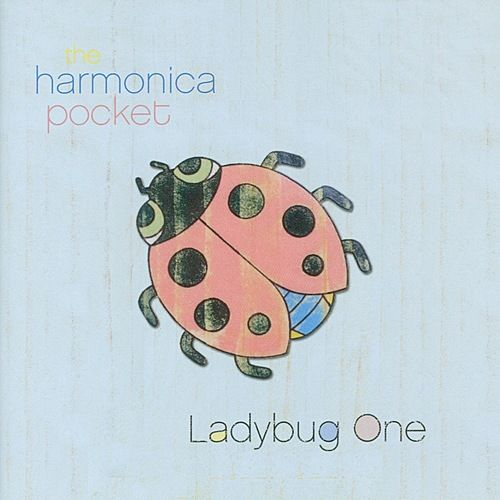 Ladybug One - a Solar Powered Album for Children and Big People by The Harmonica Pocket