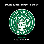 Wake & Bake (feat. IAMSU!, Berner) de Collie Buddz