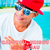 Capotou, Brisou de Mc Mingau