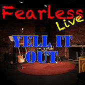Fearless Live: Yell It Out (Live) von Various Artists