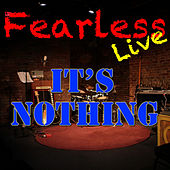Fearless Live: It's Nothing (Live) de Various Artists