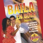 Baila en Cuba 2007 by Various Artists