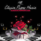 Chopin Piano Music – Romantic Side of Chopin's Songs, Classic Romance & Beautiful Piano Lounge by Various Artists