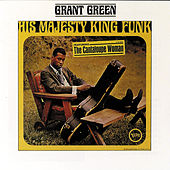 His Majesty King Funk! de Grant Green