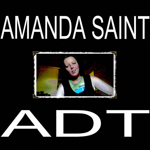 Adt by Amanda Saint