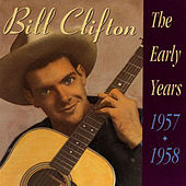 The Early Years, 1957-1958 de Bill Clifton