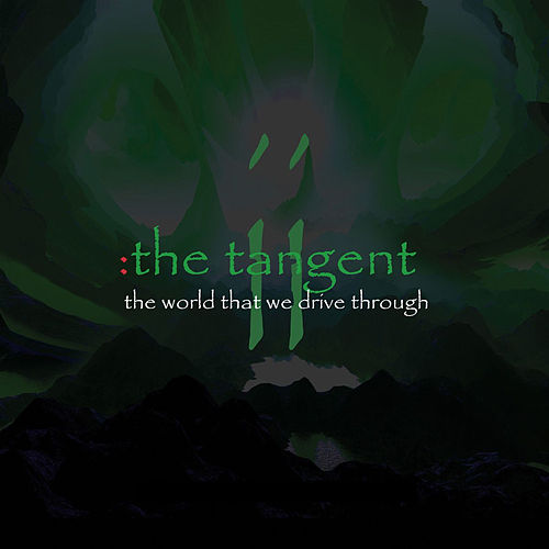 The World That We Drive Through by The Tangent