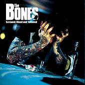 Screwed, Blued and Tattooed by The Bones
