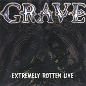 Extremely Rotten (Live) by Grave