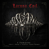 I Forgive (But I Won't Forget Your Name) de Lacuna Coil