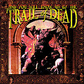 ...And You Will Know Us By The Trail Of Dead de ...And You Will Know Us By the Trail of Dead