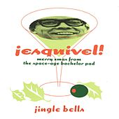 Jingle Bells (Greetings from Esquivel!) by Esquivel